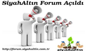 Forum SiyahAltın Açıldı.