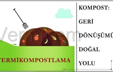 Kompostlama ve Vermikompostlama